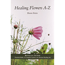 Healing Flowers A to Z by Diane Stein